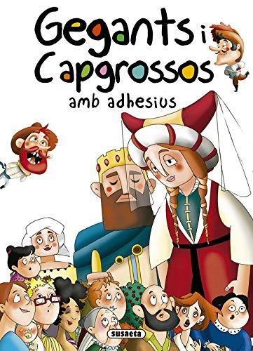 Gegants i Capgrossos amb adhesius (Contes i tradicions catalanes amb adhesius) por Susaeta Ediciones S A
