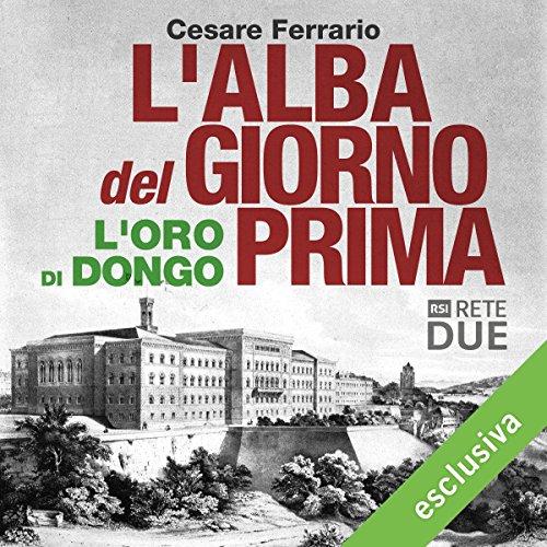 L'alba del giorno prima: L'oro di Dongo | Cesare Ferrario
