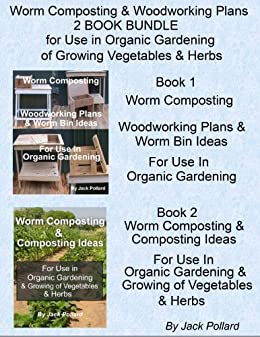 Worm Composting & Woodworking Plans: 2 BOOK BUNDLE for Use ...