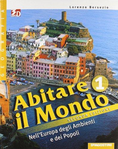 Abitare il mondo. Con atlante-Carte mute. Per la Scuola media. Con espansione online: ABITARE MONDO+ATL. 1 II ED