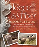(The Fleece and Fiber Sourcebook: More Than 200 Fibers, from Animal to Spun Yarn) By Robson, Deborah (Author) Hardcover