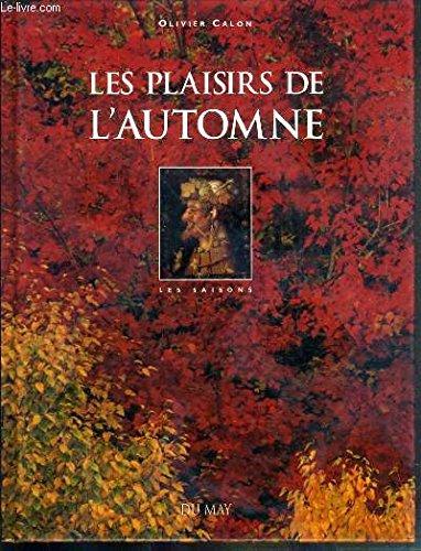 LES PLAISIRS DE L'AUTOMNE (Les saisons) par O Calon