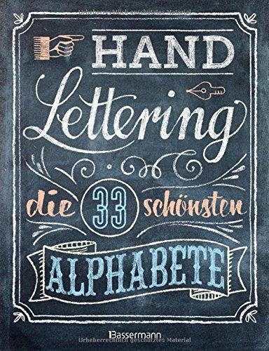 Handlettering. Die 33 schönsten Alphabete mit Rahmen, Ornamenten und Bordüren: Das praktische Vorlagenbuch. Tipps zur Gestaltung von Karten,...