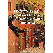Dictionnaire de l'extraordinaire chrétien