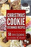 Christmas Cookie Exchange Recipes: 50 easy Christmas dessert recipes