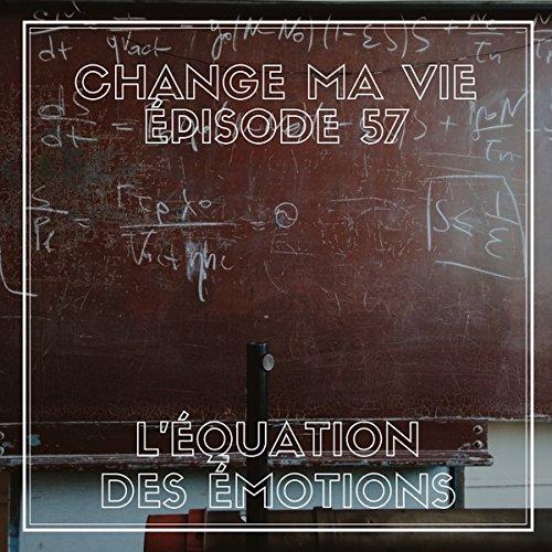 Couverture du livre L'Équation des émotions (Change ma vie 57)