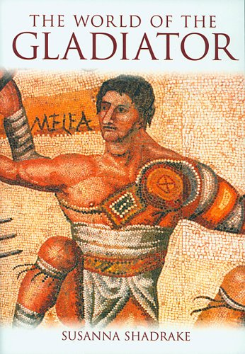 The World of the Gladiator por Susanna Shadrake