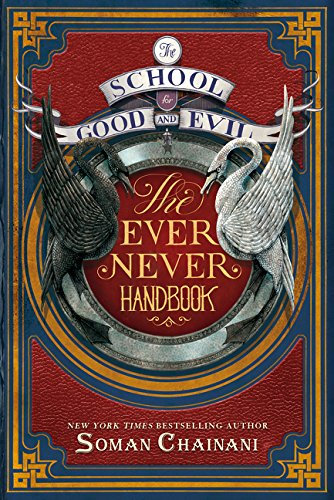School For Good And Evil. The Ever Never Handbook por Soman Chainani
