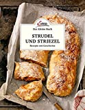 Das kleine Buch: Strudel und Striezel: Rezepte mit Geschichte
