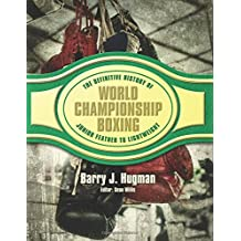 The Definitive History of World Championship Boxing: Junior Feather to Lightweight: Volume 2