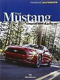 Ford Mustang. Ediz. illustrata