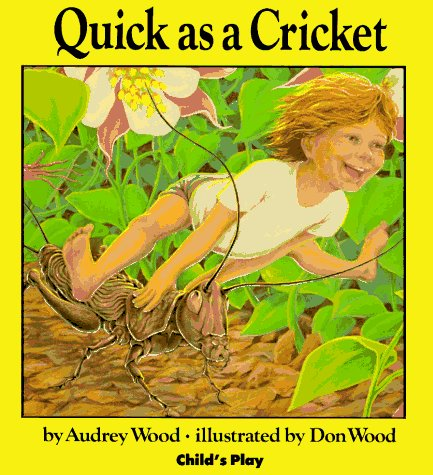 Quick as a Cricket by Audrey Wood (1982-08-02)