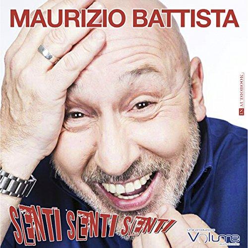 Senti Senti Senti | Maurizio Battista