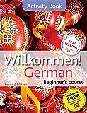 Willkommen German Beginner's Course: Activity Book 2ED Revised