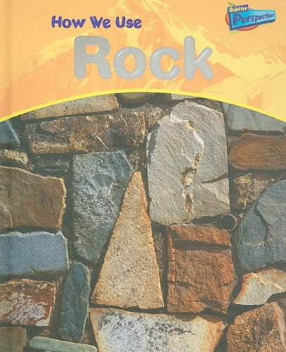 How We Use Rock (Raintree Perspectives)