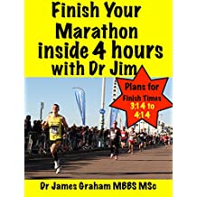 Finish Your Marathon inside 4 hours with Dr Jim (A Dr's Sport & Lifestyle Guide Book 3) (English Edition)