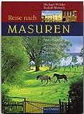 Reise nach Masuren. Spurensuche in Ostpreußen, Westpreußen und Danzig (Rautenberg) (Reise durch ...)