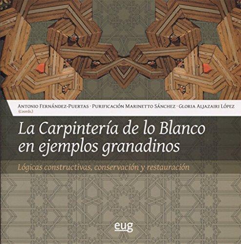 LA CARPINTERIA DE LO BLANCO EN EJEMPLOS (Colección Arte y Arqueología) por FERNÁNDEZ-PUERTAS