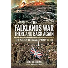 The Falklands War There and Back Again: The Story of Naval Party 8901