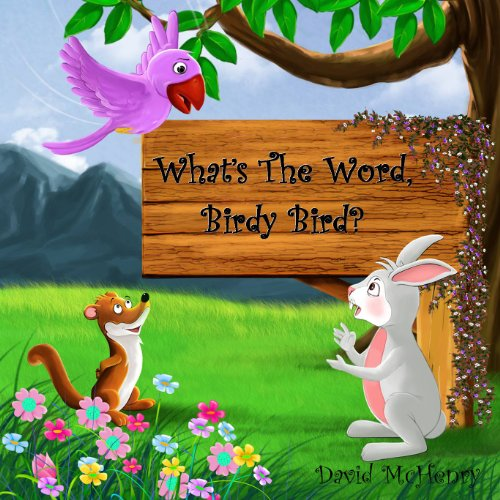 What's The Word, Birdy Bird? (Sugarbeary Animal Series Book 2) (English Edition) - Dr. Kleinkind Suess