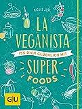Image of La Veganista. Iss dich glücklich mit Superfoods (GU Autoren-Kochbücher)