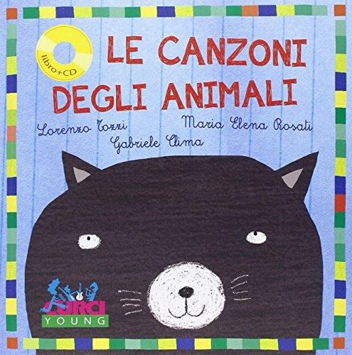 Le canzoni degli animali. Con CD Audio