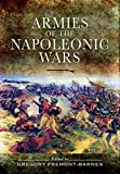 Armies of the Napoleonic Wars by Gregory Fremont-Barnes (Illustrated, 17 Feb 2011) Hardcover