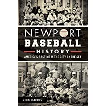 Newport Baseball History:: America's Pastime in the City by the Sea by Rick Harris (2014-06-03)