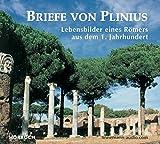 Briefe von Plinius: Lebensbilder eines Römers aus dem 1. Jahrhundert - Plinius