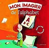 Mon imagier de l'alphabet by Bernard Davois (2010-10-10)