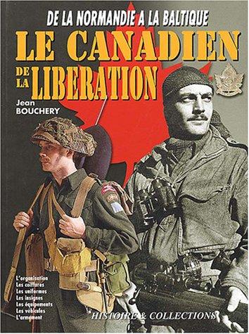 Le soldat canadien de la Libération : 1944-1945