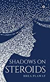 Shadows on Steroids