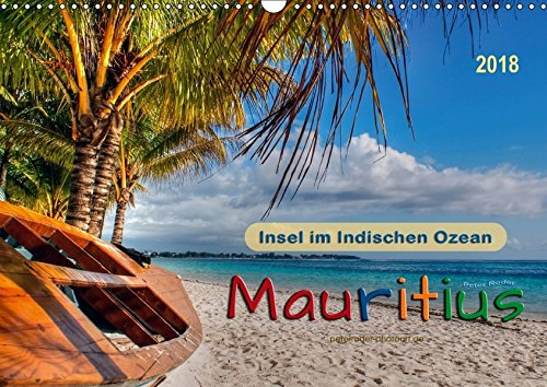 Mauritius - Insel im Indischen Ozean (Wandkalender 2018 DIN A3 quer): Entdecken Sie Mauritius - wunderschöne Insel mit schneeweißen Stränden und ... (Monatskalender, 14 Seiten ) (CALVENDO Orte) Indischer Ozean Tauchen