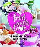 food with love: 33 himmlische Desserts (Kochen mit dem Thermomix�) Bild