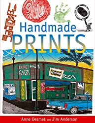 Handmade Prints: An Introduction to Creative Printmaking without a Press