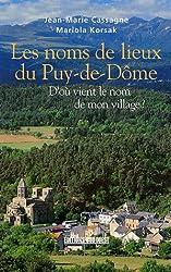 Les noms de lieux du Puy-de-Dôme : D'où vient le nom de mon village ?