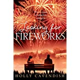 Looking for Fireworks (English Edition)