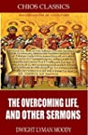 The Overcoming Life, and Other Sermon...
