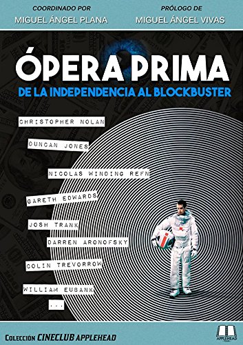 ÓPERA PRIMA: DE LA INDEPENDENCIA AL BLOCKBUSTER (Cineclub Applehead)