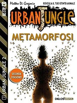 Metamorfosi (Urban Jungle) di [Matteo Di Gregorio]
