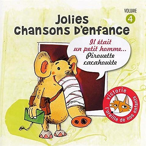 Jolies Chansons D'Enfance /Vol.4 : Il Etait Un Petit Homme...Pirouette Cacahouète