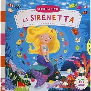 La Sirenetta. Scorri Le Fiabe. Ediz. A Colori