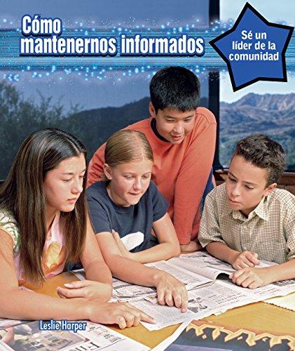 Cómo Mantenerse Informado / How to Stay Informed (Sé Un Líder De La Comunidad / Be a Community Leader) por Leslie Harper