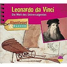 Abenteuer & Wissen: Leonardo da Vinci. Die Welt des Universalgenies