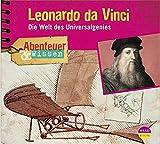 Abenteuer & Wissen: Leonardo da Vinci. Die Welt des Universalgenies - Berit Hempel