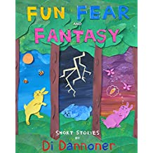 Fun Fear and Fantasy:  Short Stories by Di Dannoner