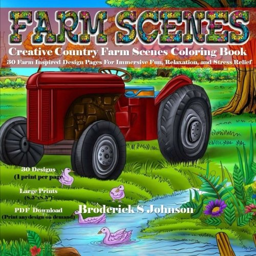 Creative Country Farm Scenes Coloring Book: 30 Farm Inspired Design Pages for Immersive Fun, Relaxation, and Stress Relief: Volume 22 (Adult Coloring Books - Art therapy For The Mind)