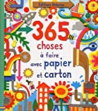 365 choses à faire avec papier et carton...