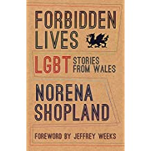 Forbidden Lives: Lesbian, Gay, Bisexual and Transgender Stories from Wales