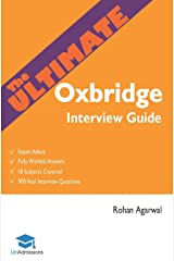 The Ultimate Oxbridge Interview Guide: Over 900 Past Interview Questions, 18 Subjects, Expert Advice, Worked Answers, 2017 Edition (Oxford and Cambridge) UniAdmissions Paperback